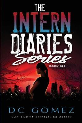 The Intern Diaries Series by D C Gomez