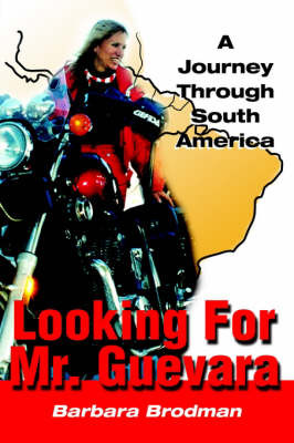 Looking for Mr. Guevara: A Journey Through South America by Barbara Brodman image