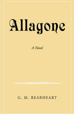 Allagone by G. M. Bearheart