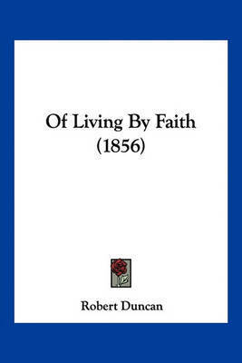 Of Living by Faith (1856) by Robert Duncan