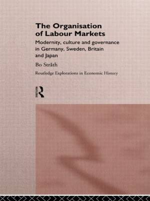 The Organization of Labour Markets by Bo Strath
