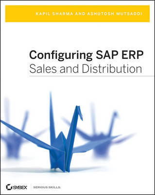 Configuring SAP ERP Sales and Distribution by Ashutosh Mutsaddi