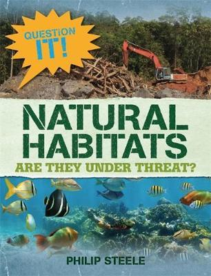 Question It!: Natural Habitats by Philip Steele