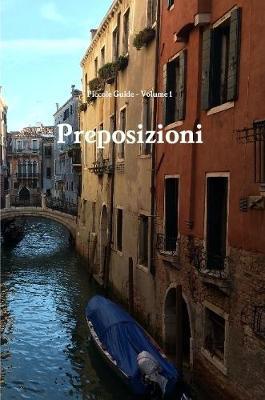 Piccole Guide: Preposizioni (Prepositions) by Keith Preble image