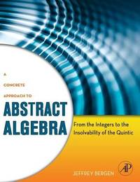 A Concrete Approach to Abstract Algebra by Jeffrey Bergen image