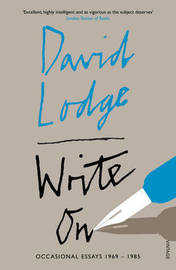Write On: Occasional Essays by David Lodge