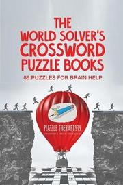 The World Solver's Crossword Puzzle Books 86 Puzzles for Brain Help by Puzzle Therapist