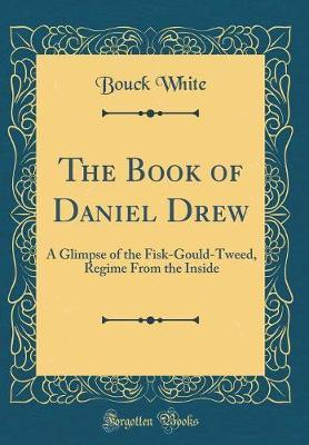 The Book of Daniel Drew by Bouck White image