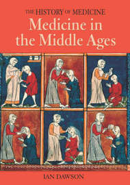 History of Medicine: Medicine In The Middle Ages by Ian Dawson image