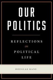 Our Politics by Douglas Kane