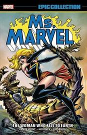 Ms. Marvel Epic Collection: The Woman Who Fell To Earth by Chris Claremont
