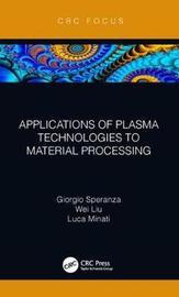 Applications of Plasma Technologies to Material Processing by Giorgio Speranza