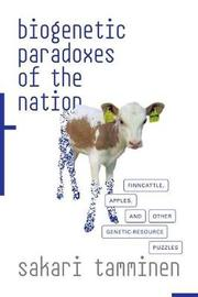 Biogenetic Paradoxes of the Nation by Sakari Tamminen