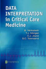 Data Interpretation in Critical Care Medicine by Bala Venkatesh