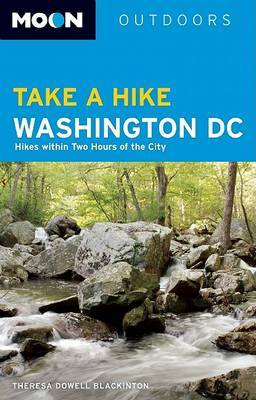 Take a Hike Washington, DC: Hikes within Two Hours of the City by Theresa Dowell Blackinton image