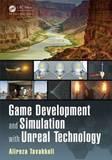 Game Development and Simulation with Unreal Technology by Alireza Tavakkoli (Digital gaming and Sims Program Dir, University of Houston-Victoria)