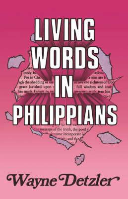 Living Words in Philippians by Wayne Detzler