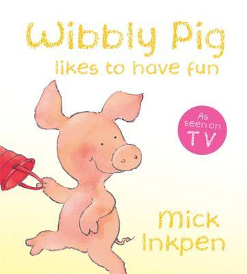 Wibbly Pig Likes to Have Fun Board Book by Mick Inkpen image