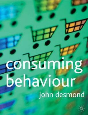 Consuming Behaviour by John Desmond