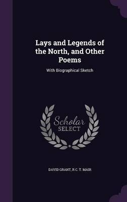 Lays and Legends of the North, and Other Poems by David Grant image
