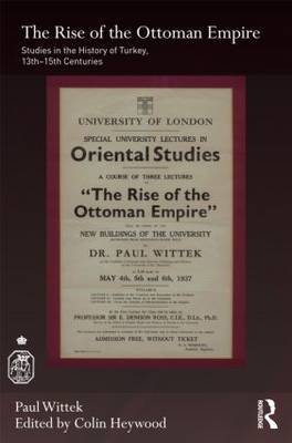 The Rise of the Ottoman Empire by Paul Wittek
