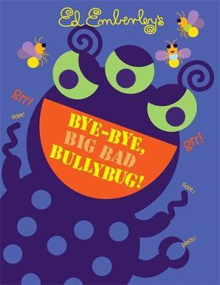 Bye-Bye, Big Bad Bullybug! by Ed Emberley image