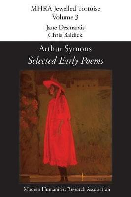 Selected Early Poems by Arthur Symons