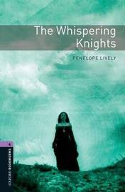 Oxford Bookworms Library: Level 4:: The Whispering Knights by Penelope Lively