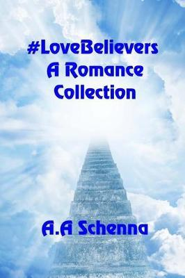 #lovebelievers by A a Schenna