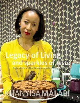 Legacy of Living and Sparkles of Taste by Khanyisa Malabi