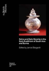 Relics and Relic Worship in Early Buddhism: India, Afghanistan, Sri Lanka and Burma image