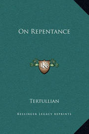 On Repentance by . Tertullian