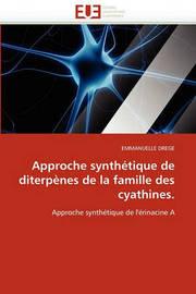 Approche Synthetique de Diterpenes de La Famille Des Cyathines. by Emmanuelle Drege