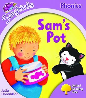 Oxford Reading Tree: Stage 1+: Songbirds: Sam's Pot by Julia Donaldson image