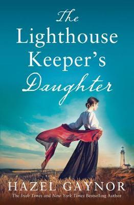 The Lighthouse Keeper's Daughter by Hazel Gaynor image