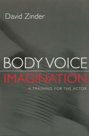 Body Voice Imagination: A Training for the Actor by David Zinder image