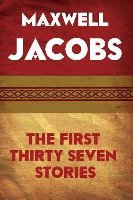 The First Thirty Seven Stories by Maxwell Jacobs image