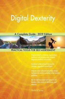 Digital Dexterity A Complete Guide - 2019 Edition by Gerardus Blokdyk image