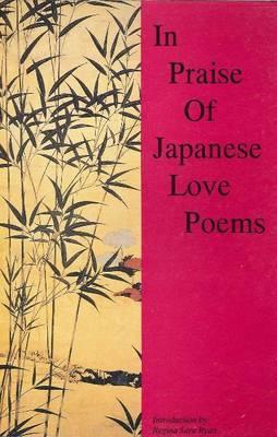 In Praise of Japanese Love Poems by Regina Sara Ryan image