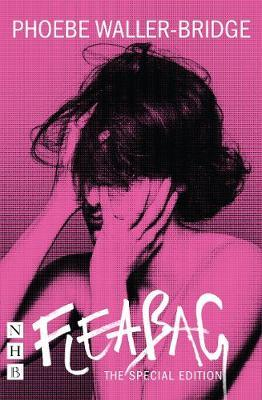 Fleabag: The Special Edition (The Original Play) by Phoebe Waller-Bridge