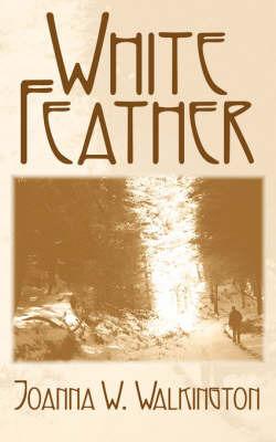 White Feather by Joanne W. Walkington image