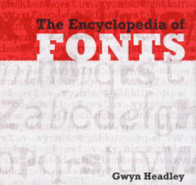 The Encyclopaedia of Fonts by Gwyn Headley image