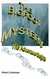 The Bigfoot Mystery: The Adventure Begins by Robert Leiterman image
