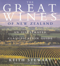 The` Great Wines of New Zealand: An Illustrated Classification Guide by Keith Stewart