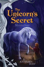 Moonsilver: Introducing The Unicorn's Secret Quartet: Ready for Chapters #1 by Kathleen Duey image