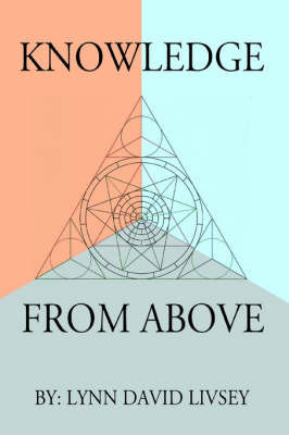 Knowledge from Above by Lynn David Livsey