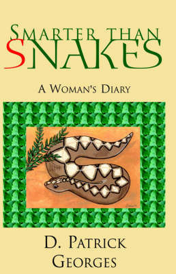 Smarter Than Snakes by D. Georges