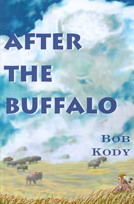 After the Buffalo by Bob Kody