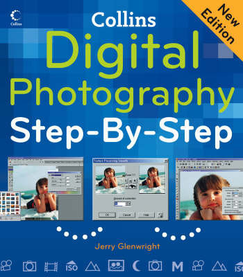 Digital Photography Step-By-Step by Jerry Glenwright