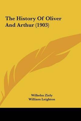 The History of Oliver and Arthur (1903) by Wilhelm Ziely